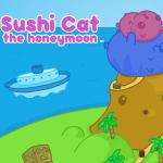 Sushi Cat The Honeymoon